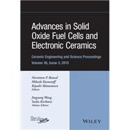 Advances in Solid Oxide Fuel Cells and Electronic Ceramics by Bansal, Narottam P.; Kusnezoff, Mihails; Shimamura, Kiyoshi; Wang, Jingyang; Kirihara, Soshu, 9781119211495