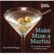 Make Mine a Martini by Plunkett-Hogge, Kay; Whitaker, Kate, 9781620081495