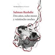 Dos años, ocho meses y veintiocho noches / Two Years, Eight Months and Twenty Nights by Rushdie, Salman; Calvo, Javier, 9786070731495