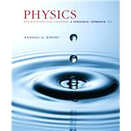 Physics for Scientists and Engineers A Strategic Approach, Standard Edition (Chs 1-36) by Knight, Randall D., (Professor Emeritus), 9780134081496