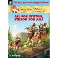 Geronimo Stilton Graphic Novels #15: All for Stilton, Stilton for All! by Stilton, Geronimo, 9781629911496