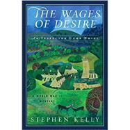 The Wages of Desire by Kelly, Stephen, 9781681771496