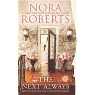 The Next Always by Roberts, Nora, 9780515151497
