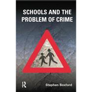 Schools and the Problem of Crime by Boxford,Stephen, 9781138861497
