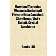 Maryland Terrapins Women's Basketball Players : Edna Campbell, Shay Doron, Vicky Bullett, Crystal Langhorne by , 9781158421497