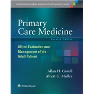 Primary Care Medicine Office Evaluation and Management of the Adult Patient by Goroll, Allan H.; Mulley, Albert G., 9781451151497