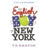 An English Boy in New York by Easton, T. S., 9781471401497