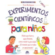 Experimentos cientificos para ninos / The Everything Kids' Science Experiments Book by Robinson, Tom, 9788497541497
