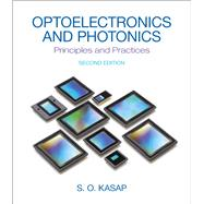 Optoelectronics & Photonics Principles & Practices by Kasap, Safa O., 9780132151498