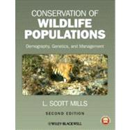 Conservation of Wildlife Populations : Demography, Genetics, and Management by Mills, L. Scott, 9780470671498
