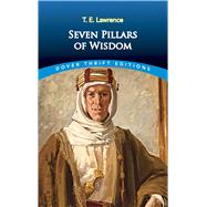 Seven Pillars of Wisdom by Lawrence , T. E., 9780486821498