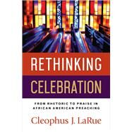 Rethinking Celebration by Larue, Cleophus J., 9780664261498