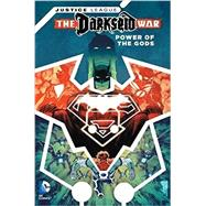 JUSTICE LEAGUE: Darkseid War - Power of the Gods by MANAPUL, FRANCISKING, TOM, 9781401261498