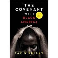 The Covenant With Black America Ten Years Later by Smiley, Tavis, 9781401951498