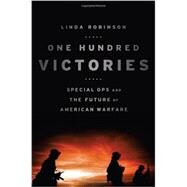 One Hundred Victories by Robinson, Linda, 9781610391498