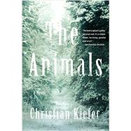 The Animals by Kiefer, Christian, 9781631491498
