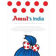 Amul's India by Sodhi, R. S.; Parida, Alpana; Padamsee, Alyque (CON); Bachchan, Amitabh (CON); Kapoor, Anil (CON), 9789350291498