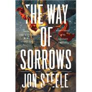 The Way of Sorrows by Steele, Jon, 9780399171499