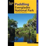 Paddling Everglades National Park : A Guide to the Best Paddling Adventures by Leda, Loretta Lynn, 9780762711499