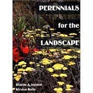 Perennials for the Landscape - Noland, Dianne A.; Bolin, Kristen