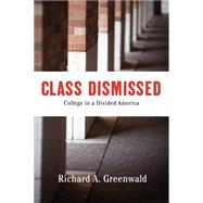 Class Dismissed by Greenwald, Richard A., 9781620971499