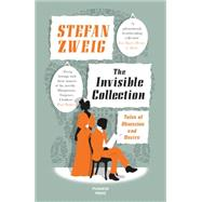 The Invisible Collection by Zweig, Stefan; Bell, Anthea, 9781782271499