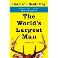 The World's Largest Man by Key, Harrison Scott, 9780062351500