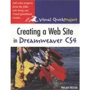 Creating a Web Site in Dreamweaver CS4 Visual QuickProject Guide by Hester, Nolan, 9780321591500