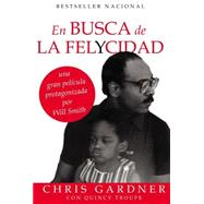 En busca de la felycidad / The Pursuit of Happyness by Gardner, Chris; Troupe, Quincy (CON); Rivas, Mim Eichler (CON), 9780829701500