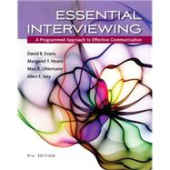 Essential Interviewing A Programmed Approach to Effective Communication by Evans, David R.; Hearn, Margaret T.; Uhlemann, Max R.; Ivey, Allen E., 9781305271500