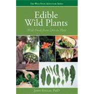Edible Wild Plants : Wild Foods from Dirt to Plate by Kallas, John, 9781423601500