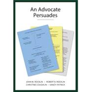 An Advocate Persuades by Rocklin, Joan M.; Rocklin, Robert B.; Coughlin, Christine; Patrick, Sandy, 9781611631500