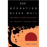 Oss Operation Black Mail by Todd, Ann, 9781682471500