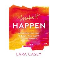Make It Happen by Casey, Lara, 9780529101501