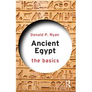 Ancient Egypt: The Basics by Ryan; Donald P., 9781138641501