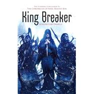 King Breaker by Daniells, Rowena Cory, 9781781081501