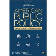 American Public Policy: Promise and Performance by Peters, B. Guy, 9781483391502