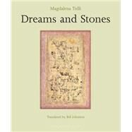 Dreams and Stones by TULLI, MAGDALENAJOHNSTON, BILL, 9780914671503