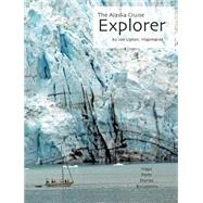 The Alaska Cruise Explorer by Upton, Joe, 9780991421503