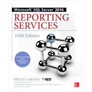 Microsoft SQL Server 2016 Reporting Services, Fifth Edition by Larson, Brian, 9781259641503
