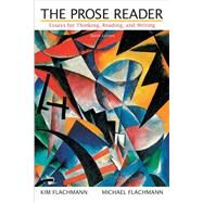 Prose Reader, The: Essays for Thinking, Reading, and Writing by FLACHMANN & FLACHMANN, 9780205891504