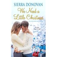 We Need A Little Christmas by DONOVAN, SIERRA, 9781420141504