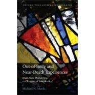 Out-of-Body and near-Death Experiences : Brain-State Phenomena or Glimpses of Immortality? by UNKNOWN, 9780199571505