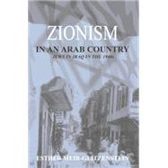 Zionism in an Arab Country: Jews in Iraq in the 1940s by Meir-Glitzenstein,Esther, 9780415761505