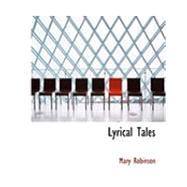 Lyrical Tales by Robinson, Mary, 9780554981505