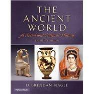 The Ancient World A Social and Cultural History by Nagle, D. Brendan, 9780205941506