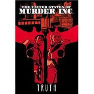 The United States of Murder Inc. Volume 1 by Bendis, Brian Michael; Oeming, Michael Avon, 9780785191506