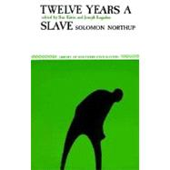 Twelve Years a Slave by Northup, Solomon; Eakin, Sue; Logsdon, Joseph, 9780807101506