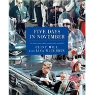 Five Days in November by Hill, Clint; McCubbin, Lisa, 9781476731506