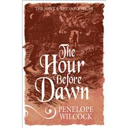 The Hour Before Dawn by Wilcock, Penelope, 9781782641506